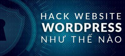 Cách Hack Website WordPress Như Thế Nào ?