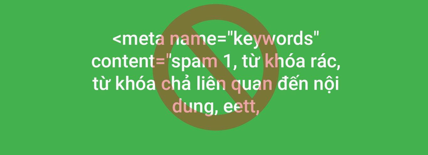 2018 Rồi ! Hãy Dừng Việc Sử Dụng Meta Keyword