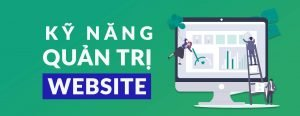 5 Kỹ Năng Cần Có Của Một Webmaster