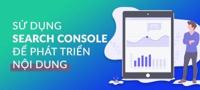 Sử Dụng Google Search Console Để Phát Triển Nội Dung