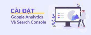 Hướng Dẫn Cài Đặt Google Analytics Và Search Console