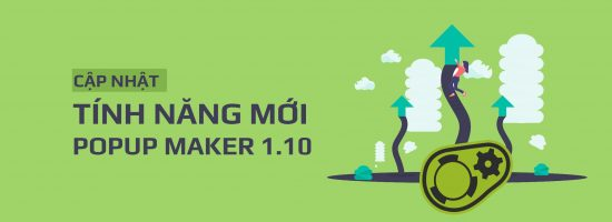 Những Tính Năng Nổi Bật Trong Popup Maker 1.10