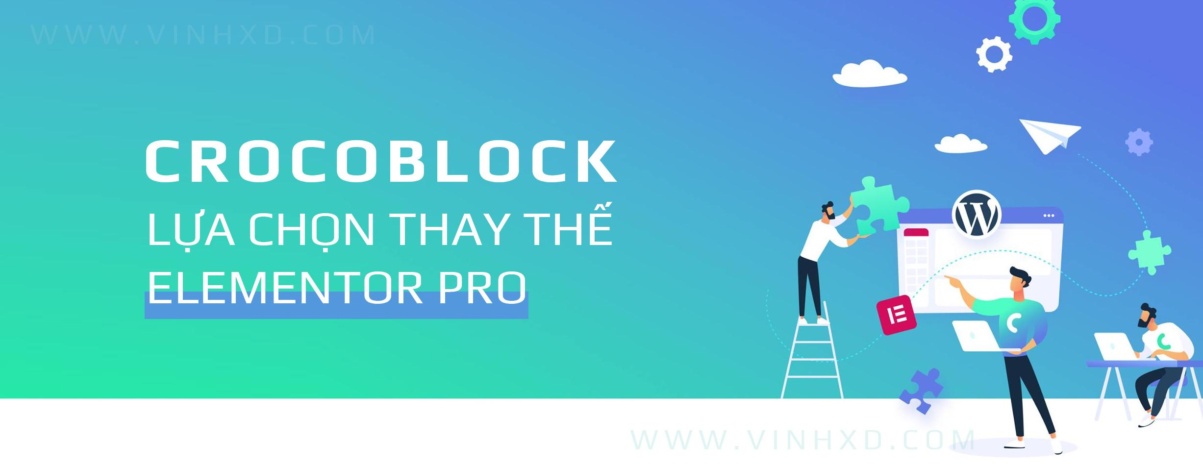 You are currently viewing Crocoblock – Lựa Chọn Thay Thế Elementor Pro
