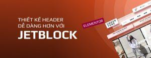 Read more about the article JetBlock – Thiết Kế Header Dễ Dàng Hơn Với Elementor