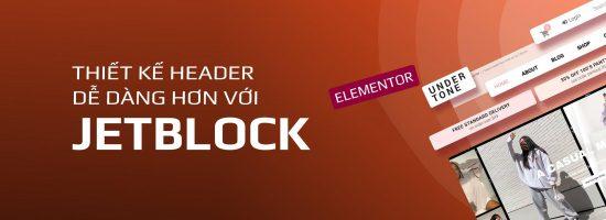 JetBlock – Thiết Kế Header Dễ Dàng Hơn Với Elementor