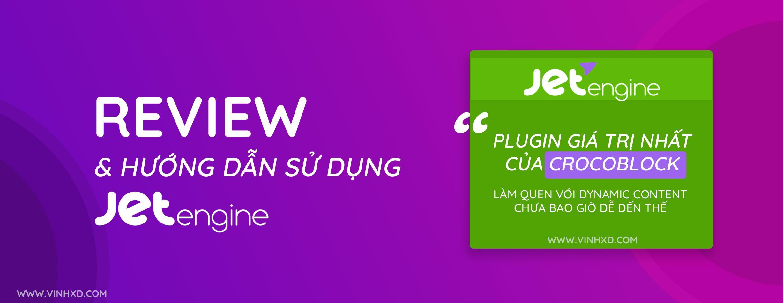 You are currently viewing JetEngine – Đánh Giá Và Hướng Dẫn Sử Dụng