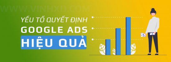 Yếu Tố Quyết Định Hiệu Quả Của Google Ads